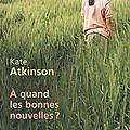 Lecture commune: Kate <b>Atkinson</b>, A quand les bonnes nouvelles?