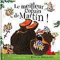 Le meilleur copain de Martin, de David Melling, chez Larousse ***