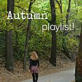 Autumn <b>playlist</b>!