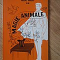 PASCAL VINCENT <b>MAGIE</b> ANIMALE TOME 2