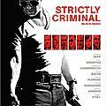 [ critique ] ( 7.5/10) STRICTLY CRIMINAL par Giannus le cactus