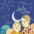 Jazz sous la lune - Illustré par Ilya Green et les chansons sont traduites par Valérie Rouzeau