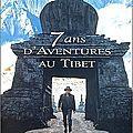 Sept ans d'aventures au Tibet ---- Heinrich Harrer
