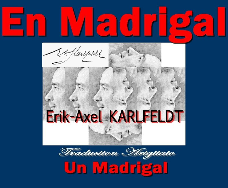 En Madrigal Karlfeldt Un Madrigal Erik Axel Karlfeldt Poésie Artgitato Traduction
