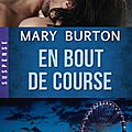 En bout de course ~~ Mary <b>Burton</b>