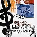 Bernard Herrmann - Music For The Movies