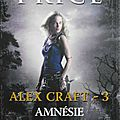 <b>Alex</b> Craft, tome 3 : Amnésie