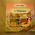 L'oiseau, collection cycle nature, éditions Bias <b>1991</b>