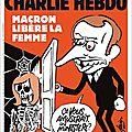 Macron libère la femme - par juin - <b>Charlie</b> <b>Hebdo</b> N°1323 - 29 novembre 2017