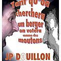 JP DOUILLON EN <b>SPECTACLE</b>