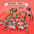 <b>Vandal</b> X - God Knows