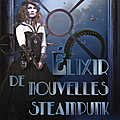 Schmitz,Delphine - Elixir de nouvelles steampunk