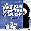 Le terrible <b>monstre</b> à capuche / Steve Antony . - Milan, 2017