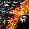 FILLE NOIRE, FILLE BLANCHE de J.C OATES