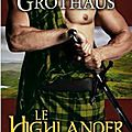 La Rose et L'Armure, Tome 3 : Le Highlander - Heather Grothaus