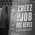 Créez le job de vos rêves et la vie qui va avec - <b>Alexis</b> Botaya & Corentin Orsini