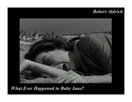 Robert Aldrich What Ever Happened to Baby Jane (1)