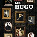 Les Hugo - Henri Gourdin - Editions Grasset