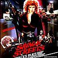 Savage Streets - Les Rues de l'Enfer (Linda Blair n'est pas là pour rigoler !)