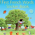 FIRST <b>FRENCH</b> WORDS STICKER BOOK