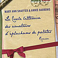 Le Cercle littéraire des amateurs d'épluchures de patates - <b>Mary</b> <b>Ann</b> <b>Shaffer</b> & Annie Barrows