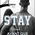 Stay tome 1 : Avant que tu partes, N.C. Bastian