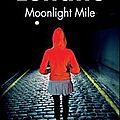 Moonlight mile, <b>Dennis</b> <b>Lehane</b>