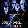 SOUVIENS-TOI, L'ETE DERNIER - 7/10
