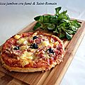 Pizza <b>jambon</b> <b>cru</b> <b>fumé</b> & Saint-Romain