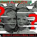 QU'EST-IL-ARRIVE A BABY JANE ? Robert ALDRICH (What Ever Happened to Baby Jane ? 1962) AU-DELA DES LUMIERES...
