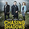Chasing Shadows - série 2014 - ITV