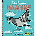 Imagine / John Lennon .; ill. Jean Jullien . - Amnesty International / Little Urban, 2017
