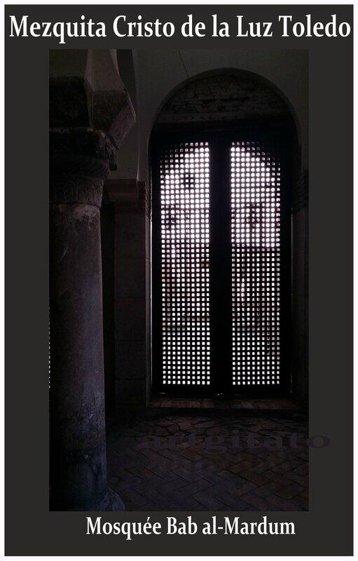 mezquita Cristo de la Luz Toledo Mosquée Bab al-Mardum Artgitato 9