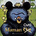 Maman Oie/Ours