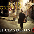 Le clandestin  John Grisham