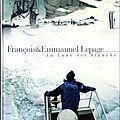 La Lune est blanche - François et Emmanuel Lepage