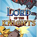 <b>Lord</b> Of The Knights : un jeu de tir formidable