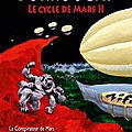 Cycle de Mars tome 2 : Introduction erronée + Le Conspirateur de Mars !