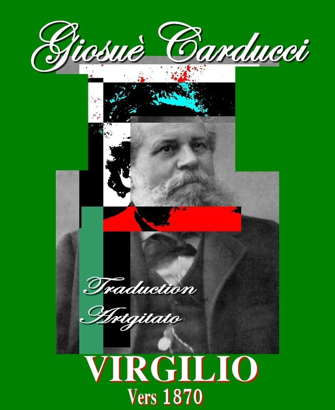 virgilio carducci Giosuè Carducci 1870 Traduction Artgitato Poème
