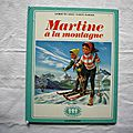 Martine à la montagne, gilbert delahaye, marcel marlier, collection la farandole, éditions <b>Casterman</b> 1975