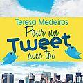 Pour un tweet avec toi de Teresa Medeiros