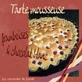 <b>Tarte</b> mousseuse chocolat blanc & framboises