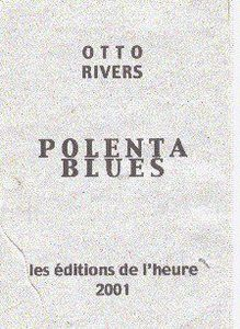 Otto Rivers - Polenta Blues