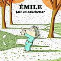 Ton cauchemar (et celui d'Emile)