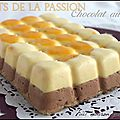 Entremet fruits de la passion chocolat au lait...