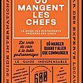 Où mangent les chefs - Le guide des <b>restaurants</b> préférés des chefs - Joe Warwick - Editions Phaïdon