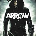 [ critique ] <b>ARROW</b> - ( 6/10 ) - Par Freddy