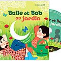 <b>Bulle</b> et Bob au jardin, raconté par Natalie Tual et illustré par Ilya Green