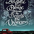 ARISTOTLE AND DANTE DISCOVER THE SECRETS OF THE UNIVERSE, de Benjamin Alire Saenz