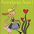 Accroche-toi Anna ! d'Isabel Wolff